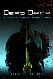 Dead Drop - A Lawson Vampire Bonus Story ebook by Jon F. Merz