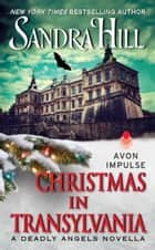 Christmas in Transylvania - A Deadly Angels Novella ekitaplar by Sandra Hill