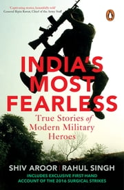 India's Most Fearless - True Stories of Modern Military Heroes ebook by Shiv Aroor, Rahul Singh