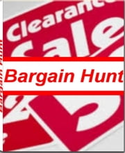 Bargain Hunt - Save Thousands of Dollars by Not Passing Up The Value of Coupons, Locating Amazing Bargains At Pawn Shops, Finding A Bargain On a New Vehicle, Getting The Best Rates On Hotel Rooms and More ebook by Michael Thomas