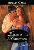 Taken By The Highwayman ebook by
