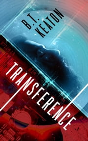 Transference ebook by B.T. Keaton
