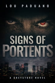 Signs of Portents - A Greystone Novel ebook by Lou Paduano
