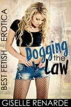 Dogging the Law ebook by Giselle Renarde