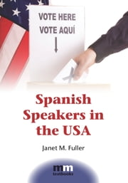 Spanish Speakers in the USA ebook by Janet M. Fuller