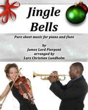 Jingle Bells Pure sheet music for piano and flute by James Lord Pierpont arranged by Lars Christian Lundholm ebook by Pure Sheet Music