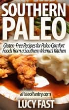 Southern Paleo - Paleo Diet Solution Series ebook by Lucy Fast