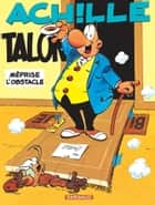 Achille Talon - Tome 8 - Achille Talon méprise l'obstacle eBook by Greg, Greg