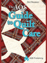 eBook AQS Guide to Quilt Care ebook by AQS Editors