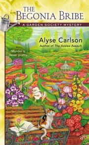 The Begonia Bribe ebook by Alyse Carlson