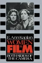 Women & Film ebook by E. Ann Kaplan