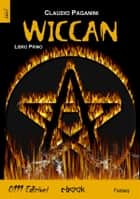 Wiccan - Libro Primo ebook by Claudio Paganini