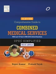 Elsevier Comprehensive Guide to Combined Medical Services (UPSC) ebook by Rajeev Kumar,Prakash Nayak