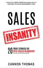 Sales Insanity ebook by Cannon Thomas