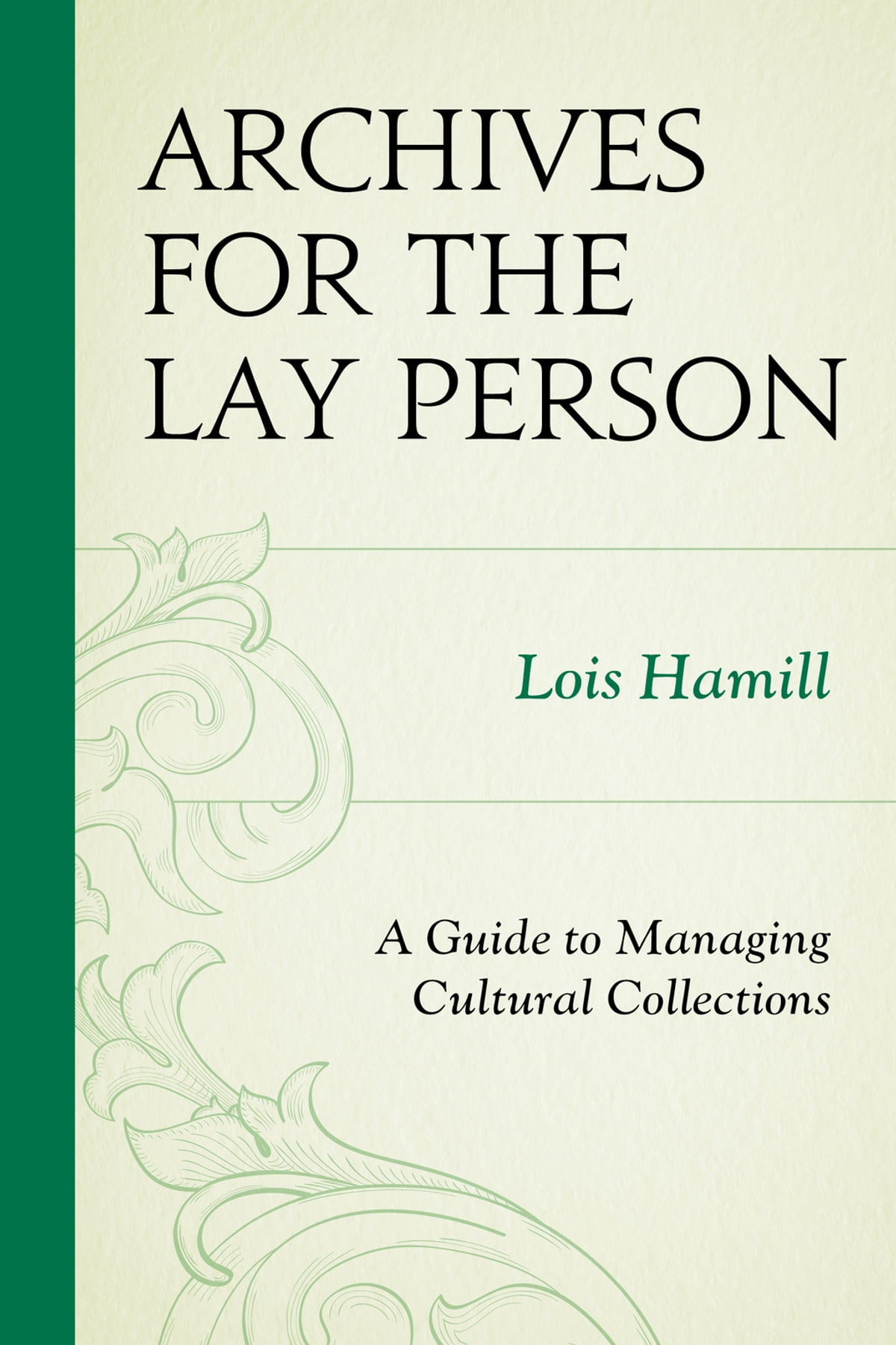 Archives for the Lay Person eBook by Lois Hamill - 9780759119734 | Rakuten  Kobo