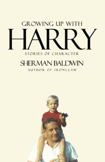 Growing Up With Harry Ebook By Sherman Baldwin 9781935278443