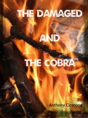 The Damaged and The Cobra ebook by Anthony Cicerone