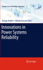 Innovations in Power Systems Reliability ebook by George Anders,Alfredo Vaccaro
