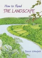 How to Read the Landscape ebook by Patrick Whitefield