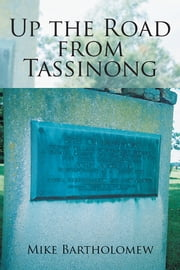 Up the Road from Tassinong ebook by Mike Bartholomew