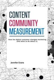 Content Community Measurement ebook by Jennifer Evans