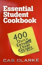 Essential Student Cookbook ebook by Cas Clarke