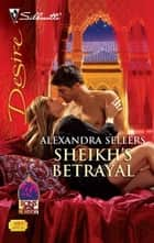 Sheikh's Betrayal ebook by Alexandra Sellers