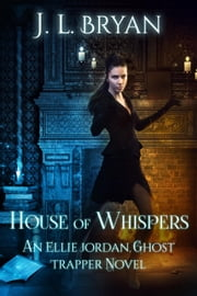 House of Whispers ebook by J. L. Bryan