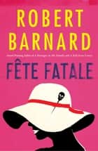 Fete Fatale ebook by Robert Barnard