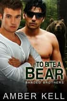 To Bite a Bear ebook by Amber Kell