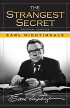 The Strangest Secret 電子書 by Earl Nightingale