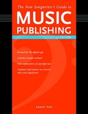 The New Songwriter's Guide to Music Publishing ebook by Poe, Randy