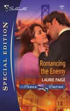 Romancing the Enemy ebook by Laurie Paige