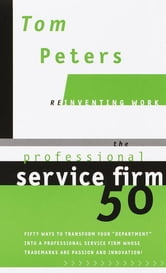 The Professional Service Firm50 ebook by Tom Peters