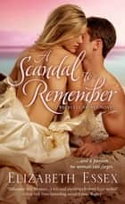 A Scandal to Remember - A Reckless Brides Novel ebook by Elizabeth Essex