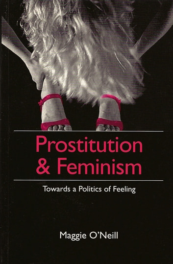 Prostitution and Feminism - Towards a Politics of Feeling ebook by Maggie O'Neill