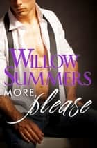 More, Please (Please, Book 3) ebook by Willow Summers