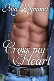 Cross My Heart (Heroes of Seaside Point, Book 2) ebook by Mia Dymond