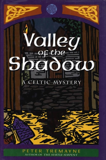 Valley of the Shadow - A Celtic Mystery ebook by Peter Tremayne