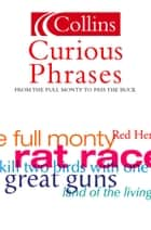 Curious Phrases (Collins Dictionary of) ebook by Leslie Dunkling