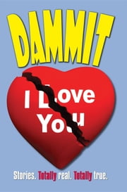 Dammit I Love You ebook by Scott Bradley Smith,Anita Kulina