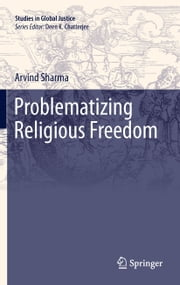 Problematizing Religious Freedom ebook by Arvind Sharma