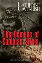 The Demons of Cambian Street ebook by Catherine Cavendish