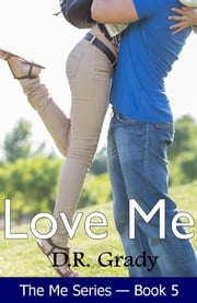 Love Me ebook by D.R. Grady