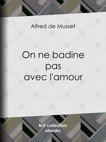 On ne badine pas avec l'amour ebook by Alfred de Musset