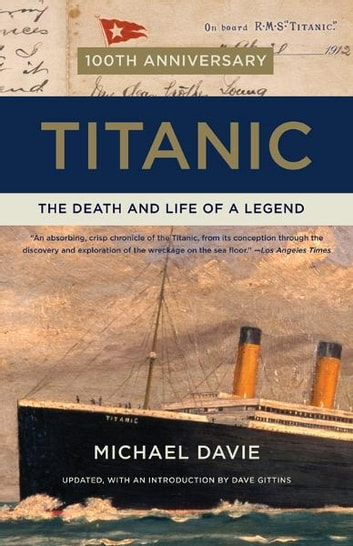 Titanic - The Death and Life of a Legend ebook by Michael Davie