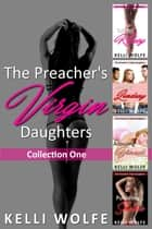 The Preacher's Virgin Daughters Collection 1 ebook by