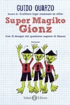 Super Magiko Gionz ebook by Guido Quarzo