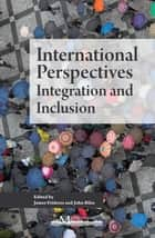 International Perspectives ebook by James Frideres,John Biles