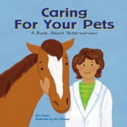 Caring for Your Pets - A Book About Veterinarians audiobook by Ann Owen